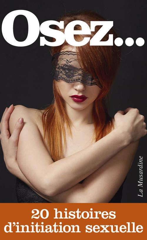 OSEZ ; 20 histoires d'initiation sexuelle