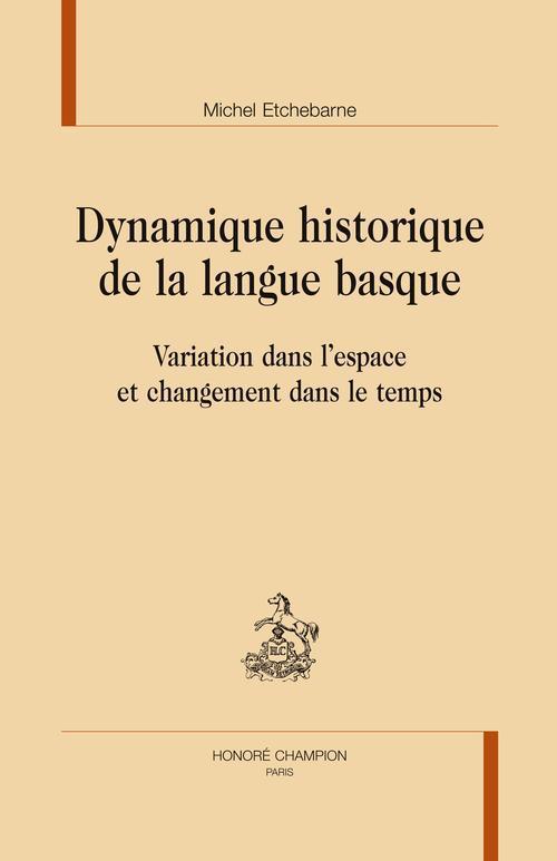 Dynamique historique de la langue basque ; variation dans l'espace et changement dans le temps