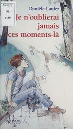 Vente EBooks : Je n'oublierai jamais ces moments-là  - Danièle Laufer