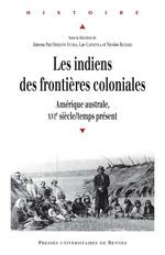 Vente Livre Numérique : Les Indiens des frontières coloniales  - Luc Capdevila - Nicolas Richard - Jimena Paz Obregón Iturra