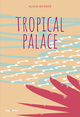 Tropical palace  - Alicia Werner