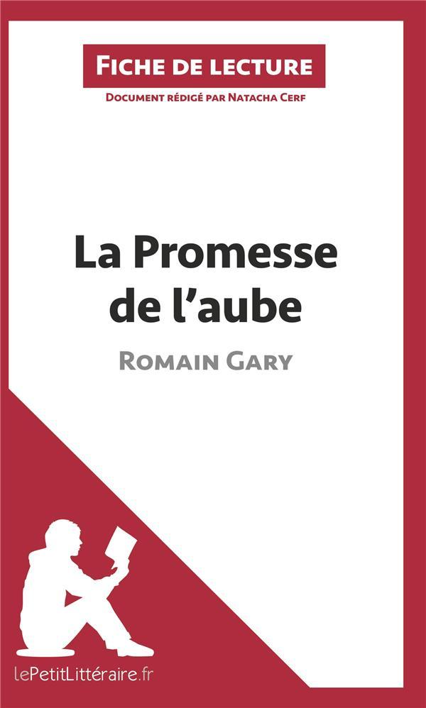 Fiche de lecture ; la promesse de l'aube de Romain Gary ; fiche de lecture ; résumé complet et analyse détaillée de l'oeuvre