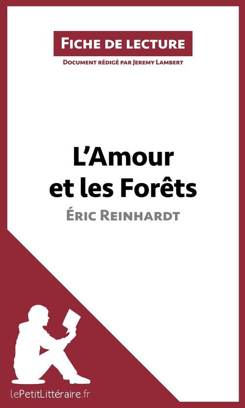 Analyse ; l'amour et les forêts d'Éric Reinhardt ; analyse complète de l'oeuvre et résumé