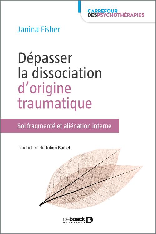 Dépasser la dissociation d'origine traumatique ; soi fragmenté et aliénation interne
