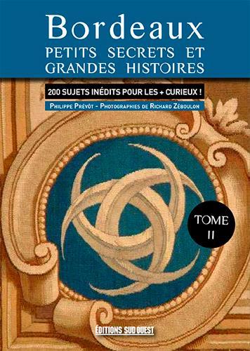 Bordeaux, nouveaux petits secrets et grandes histoires