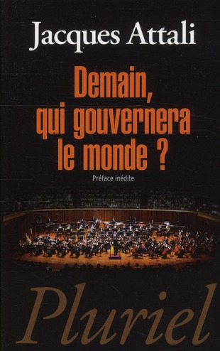 Demain, Qui Gouvernera Le Monde ?