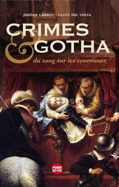 Crimes & gotha ; du sang sur les couronnes
