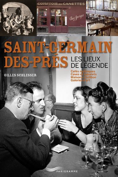 Saint-Germain-des-Prés ; les lieux de légende