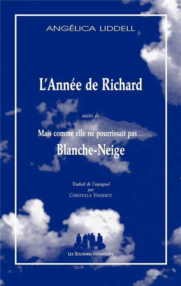 L'année de Richard ; mais comme elle ne pourrissait pas... Blanche-Neige
