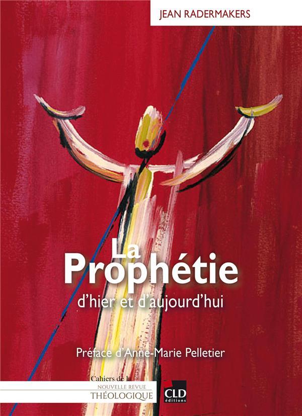 La prophétie ; d'hier et d'aujourd'hui