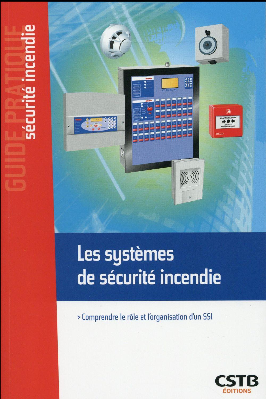 Les systèmes de sécurité incendie ; comprendre le rôle et l'organisation d'un SSI
