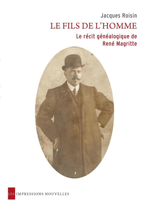 Le fils de l'homme ; le récit généalogique de René Magritte