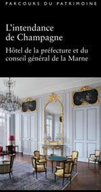 L'intendance de Champagne ; hôtel de la préfécture et du conseil général de la Marne