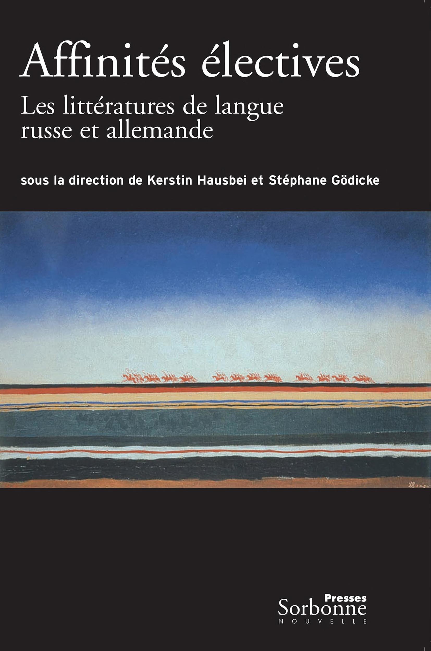 Affinités électives ; les littératures de langue russe et allemande (1880-1940)