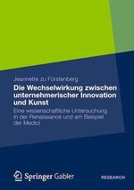 Die Wechselwirkung zwischen unternehmerischer Innovation und Kunst  - Jeannette Zu Furstenberg