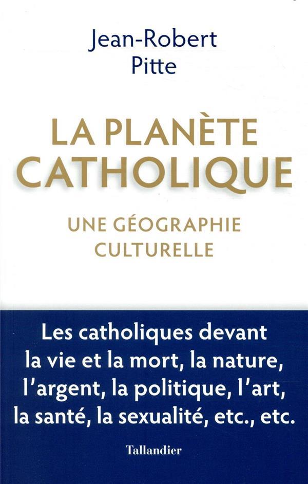 La planète catholique ; une géographie culturelle