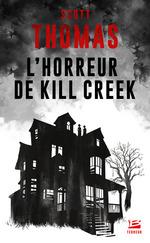 L'horreur de Kill Creek  - Thomas Scott