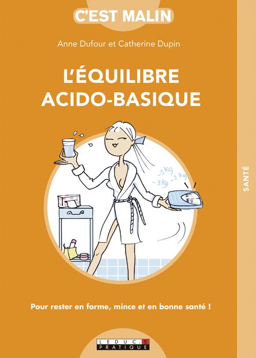 C'est malin grand format ; l'équilibre acido-basique ; santé, minceur et longévité : votre programme acido-basique en 30 jours !