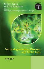 Neurodegenerative Diseases and Metal Ions  - Roland K.O. Sigel - Astrid Sigel - Helmut Sigel