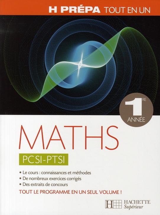 Mathematiques 1ere Annee Pcsi - Ptsi - Tout-En-Un