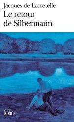 Le retour de silbermann  - Lacretelle Jacques D - Lacretelle J D. - Jacques de Lacretelle