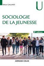 Vente Livre Numérique : Sociologie de la jeunesse - 6e éd.  - Olivier Galland