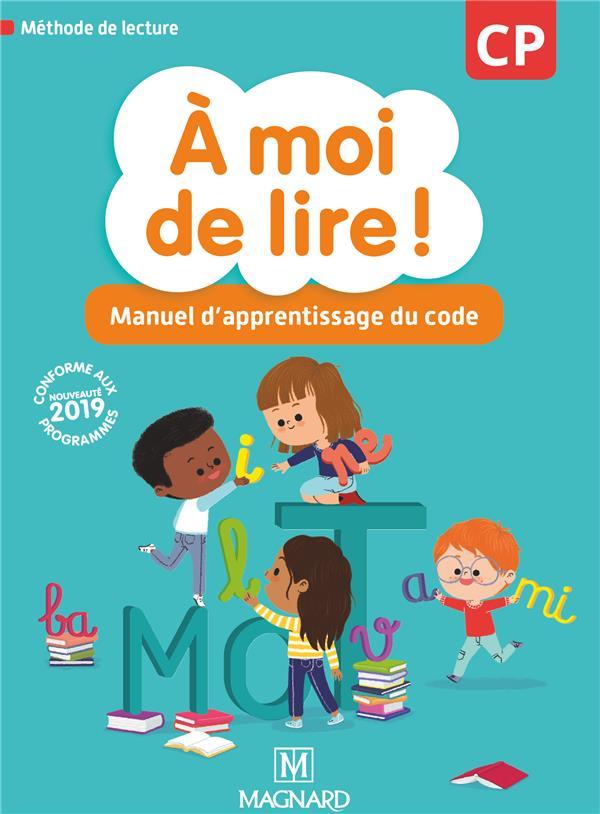 à moi de lire ! ; CP ; manuel d'apprentissage du code (édition 2019)