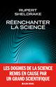 Réenchanter la science  - Rupert Sheldrake