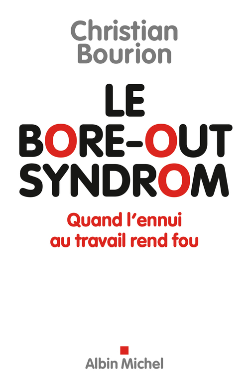 Le bore-out syndrom ; quand l'ennui au travail rend fou