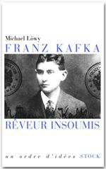 Franz kafka, reveur insoumis