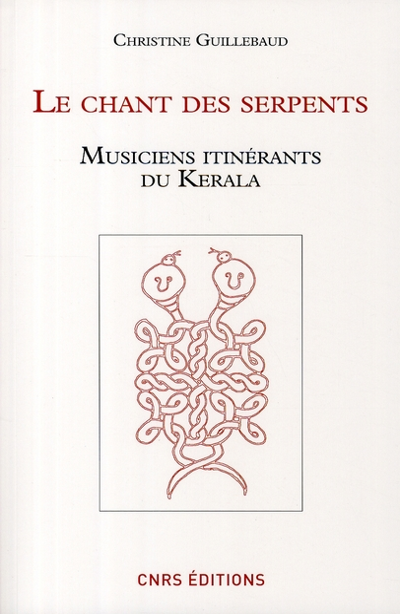 Le chant des serpents ; musiciens itinérants du Kerala