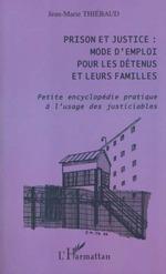 Vente Livre Numérique : Prison et justice : mode d'emploi pour les détenus et leurs familles  - Jean-Marie Thiébaud