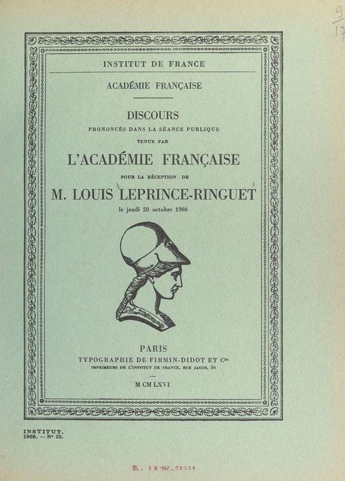 Discours pour la réception de M. Louis Leprince-Ringuet, le jeudi 20 octobre 1966