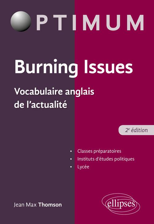 Burning issues ; vocabulaire anglais de l'actualité (2e édition)