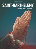 Vente Livre Numérique : Saint-Barthelemy - Tome 3 - Ainsi se fera l'histoire...  - Pierre Boisserie