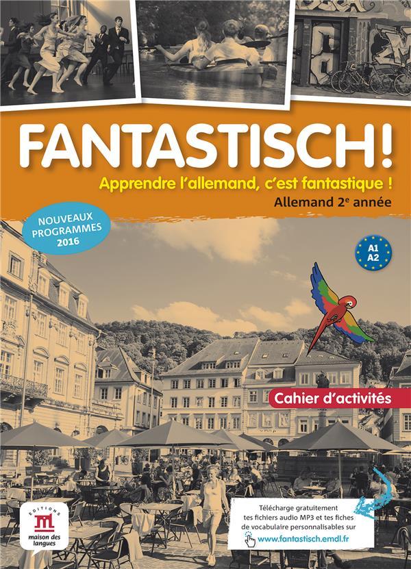 Fantastisch ! ; allemand ; 2e année ; cahier d'activités