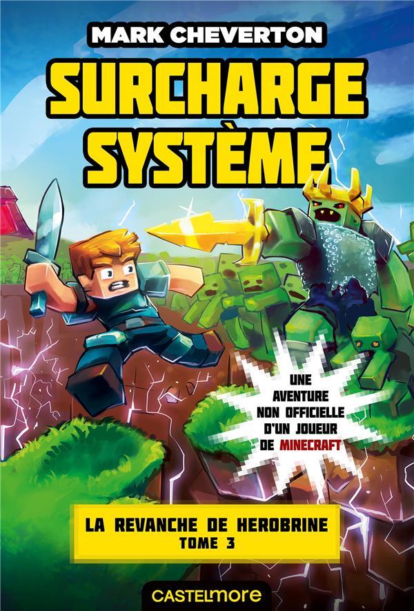 Minecraft - la revanche de Herobrine T.3 ; surcharge système