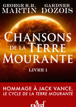 Vente EBooks : Chansons de la Terre Mourante - Livre 1  - George R.R. Martin - Gardner Dozois