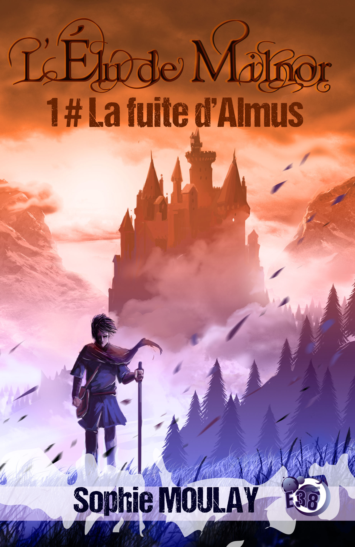 La fuite d'almus - l'elu de milnor tome 1
