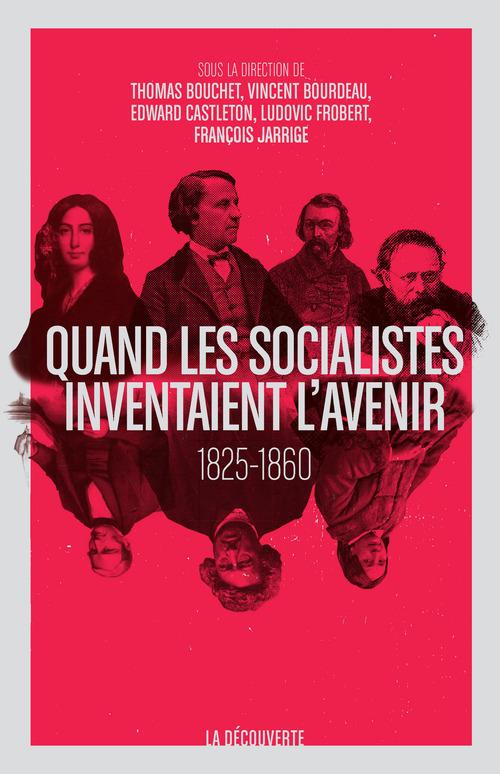 Quand les socialistes inventaient l'avenir, 1825-1860