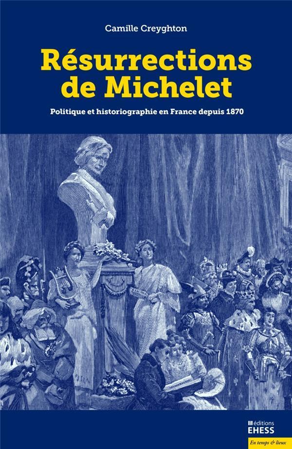 Résurrections de Michelet ; politique et historiographie en France depuis 1870