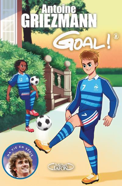 Goal ! T.8 ; la vie en bleu