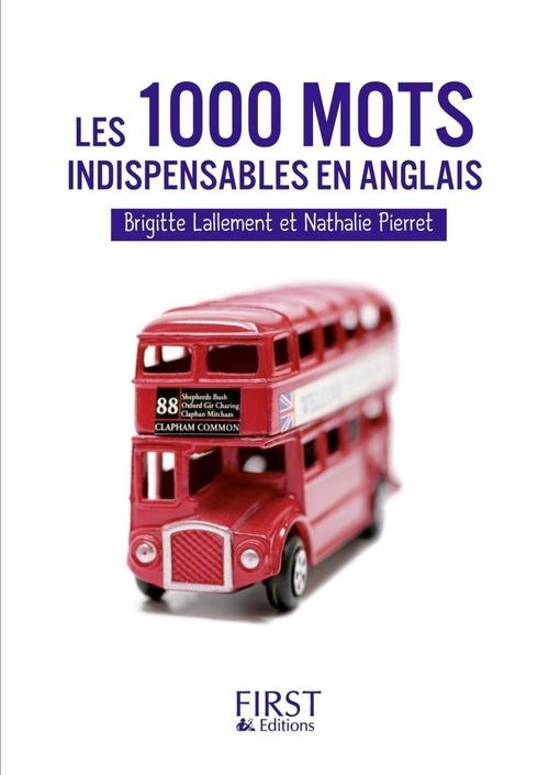 Les 1000 mots indispensables ; français/anglais ; anglais/français