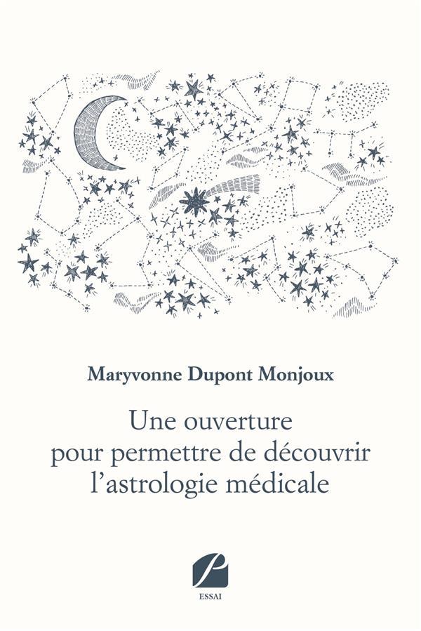 Une ouverture pour permettre de decouvrir l'astrologie medicale