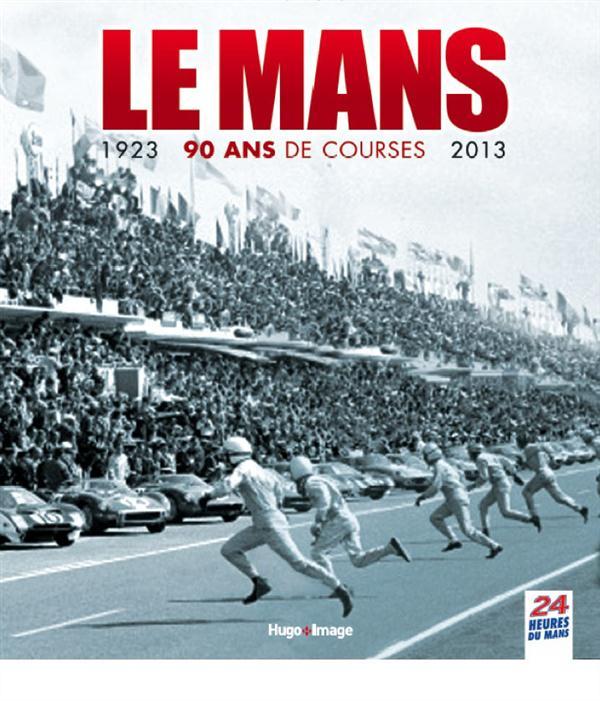 Le mans 1923 - 2013, 90 ans de course