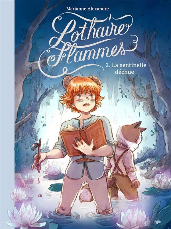 Lothaire Flammes T.2 ; la sentinelle déchue