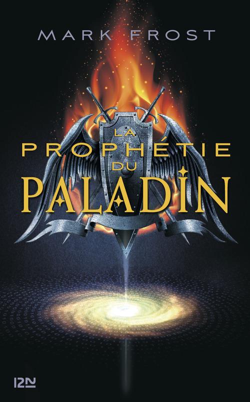 La prophétie du Paladin T.1 ; le héros, maintenant c'est toi
