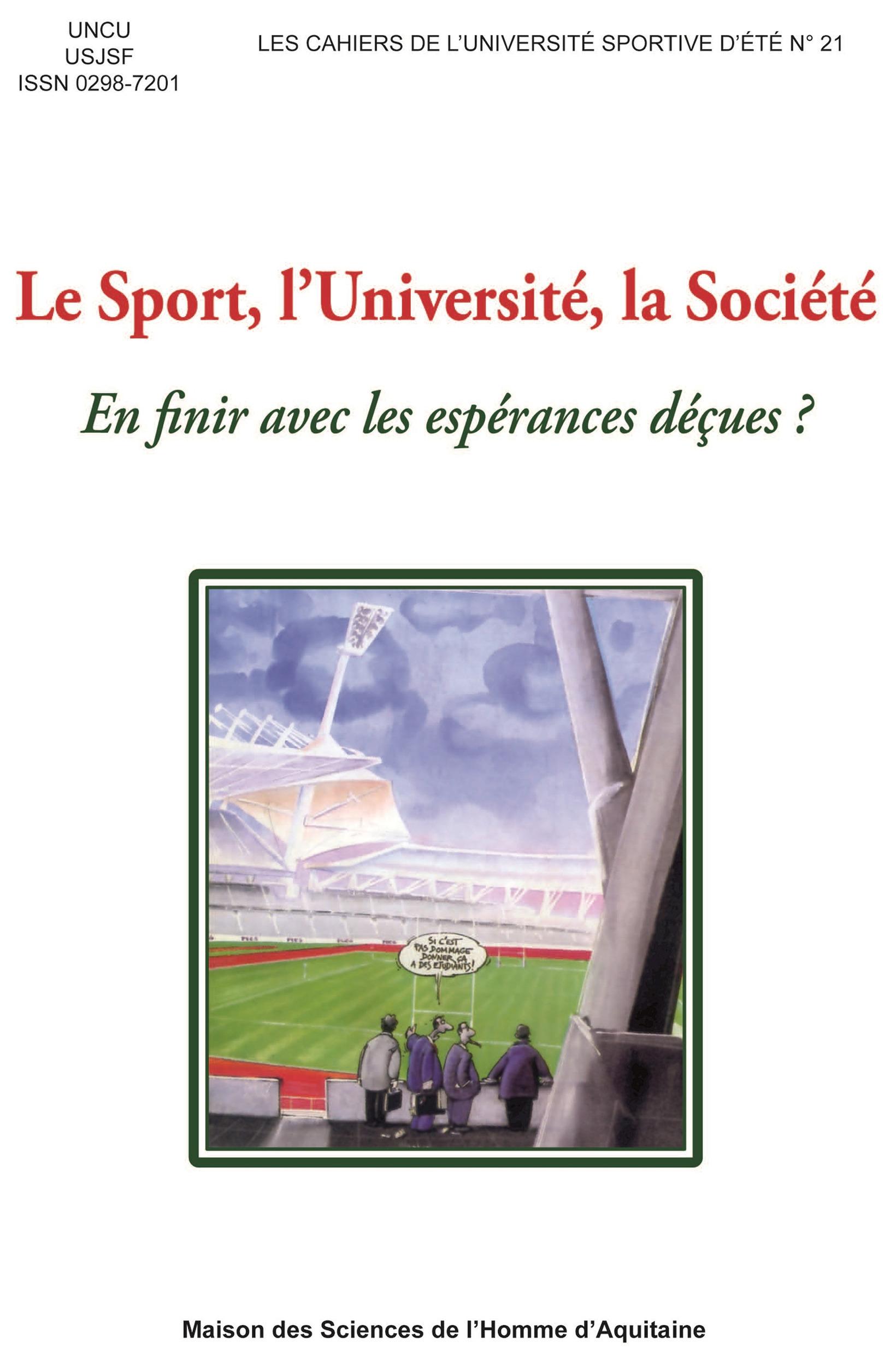 Le sport, l'université, la société ; en finir avec les espérances deçues ?