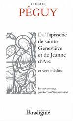 La tapisserie de Sainte Geniève et de Jeanne d'Arc  - Charles Peguy - Romain Vaissermann