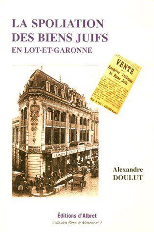 La spoliation des biens juifs en Lot-et-Garonne